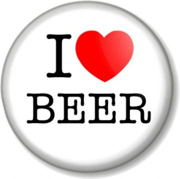 I LOVE / HEART BEER Pin Button Badge Lager Booze Alcohol Drinking Humour